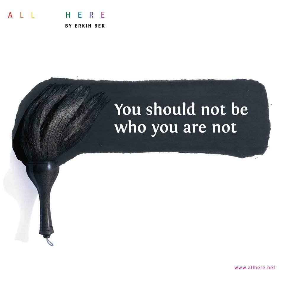 You should not be. who you are not - Meditation quotes - All Here By Erkin Bek